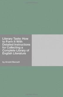 Literary Taste - Arnold Bennett