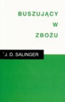 Buszujący w zbożu - J.D. Salinger, Magdalena Słysz