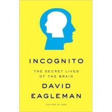 Incognito: The Secret Lives of the Brain (Audio) - David Eagleman