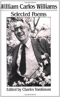 Selected Poems (William Carlos Williams) - William Carlos Williams, Charles Tomlinson