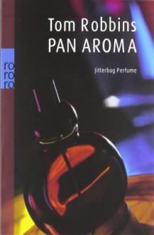 PanAroma: Jitterbug Perfume - Tom Robbins, Nikolaus Hansen