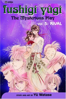 Fushigi Yugi Volume 5: The Mysterious Play: Rival (Manga): Rival v. 5 - Yu Watase