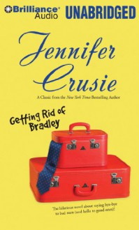 Getting Rid of Bradley - Jennifer Crusie,Elenna Stauffer