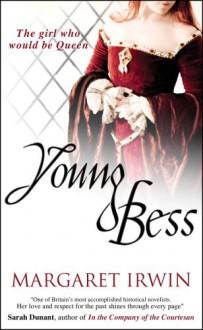 Young Bess (Good Queen Bess 1) - Margaret Irwin