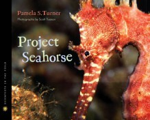 Project Seahorse - Pamela S. Turner, Scott Tuason