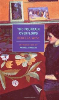 The Fountain Overflows - Rebecca West, Andrea Barrett