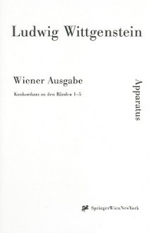 Ludwig Wittgenstein: Wiener Ausgabe: Konkordanz Zu Den Banden 1-5 - Michael Nedo