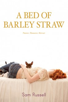 A Bed of Barley Straw - Sam Russell