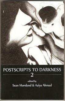 Postscripts to Darkness 2 - Sean Moreland, Aalya Ahmad