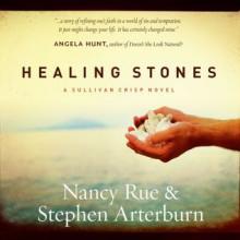 Healing Stones - Stephen Arterburn, Nancy Rue, Pam Turlow