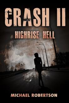 Crash 2: Highrise Hell - Michael Robertson