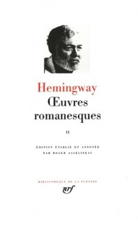 Oeuvres romanesques, tome 2 - Ernest Hemingway