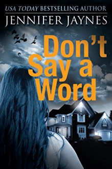 Don't Say a Word (Strangers Series) - Jennifer Minar-Jaynes