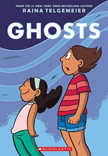 Ghosts - Raina Telgemeier,Raina Telgemeier