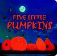 Five Little Pumpkins - Ben Mantle