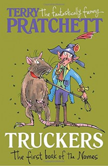 Truckers: The First Book of the Nomes - Terry Pratchett