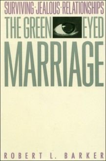 Green Eyed Marriage - Robert Barker