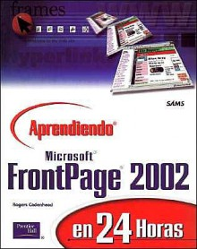 Aprendiendo Microsoft FrontPage 2002 En 24 Horas - Rogers Cadenhead
