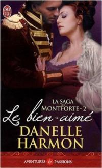 Le bien-aimé (La saga des Montforte, #2) - Danelle Harmon