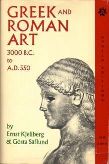 Greek & Roman Art: 3000 B.C. to A.D. 550 - Peter Fraser