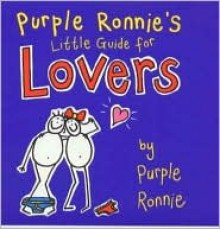 Purple Ronnie's Little Guide To Lovers - Purple Ronnie