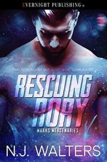 Rescuing Rory (Marks Mercenaries #1) - N.J. Walters