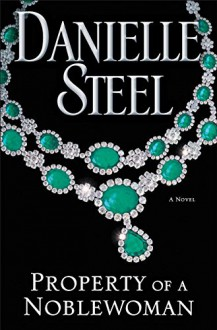 Property of a Noblewoman: A Novel - Danielle Steel