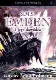 S.M.S. Emden i jego dowódca - Gustav Adolf Erdmann