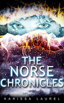 The Norse Chronicles - Karissa Laurel