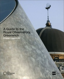 A Guide to the Royal Observatory, Greenwich - Kristen Lippincott