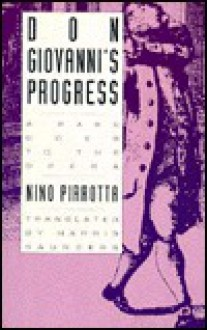 Don Giovanni's Progress: A Rake Goes to the Opera - Nino Pirrotta, Harry S. Saunders