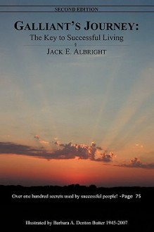 Galliant's Journey: The Key to Successful Living Second Edition - Jack E. Albright