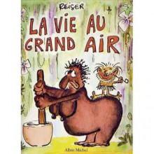 La Vie Au Grand Air - Jean-Marc Reiser