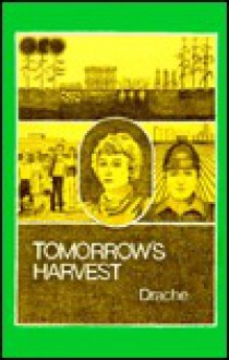 Tomorrow's Harvest: Thoughts and Opinions of Successful Farmers - Hiram M. Drache