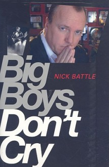 Big Boys Don't Cry - Nick Battle
