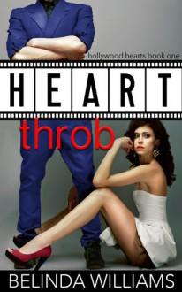 Heartthrob (Hollywood Hearts, #1) - Belinda Williams