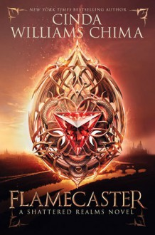 Flamecaster (Shattered Realms) - Cinda Williams Chima