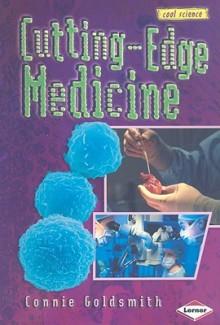 Cutting-Edge Medicine - Connie Goldsmith
