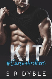 KIT (Carsonbrothers #1) - S R Dyble