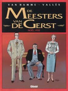 Noel, 1932 (De Meesters van de Gerst, #4) - Jean Van Hamme, Valles, Marie-Paule Alluard
