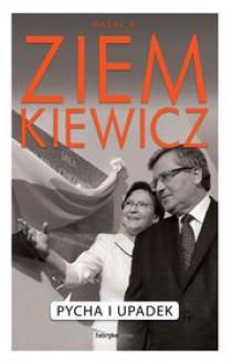 Pycha i upadek - Rafał A. Ziemkiewicz