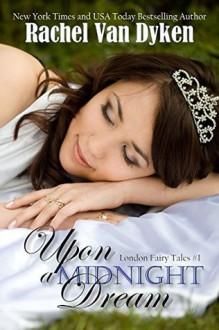 Upon A Midnight Dream - Rachel Van Dyken