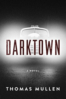Darktown: A Novel - Thomas Mullen