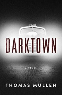 Darktown: A Novel - Thomas Mullen
