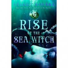 Rise of the Sea Witch (Unfortunate Soul Chronicles) (Volume 1) - Stacey Rourke
