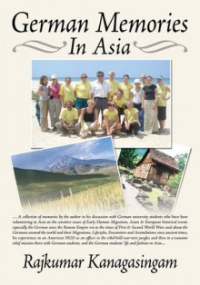 German Memories in Asia - Rajkumar Kanagasingam