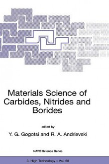 Materials Science of Carbides, Nitrides and Borides - U. G. Gogoktlsi, R.A. Andrievski