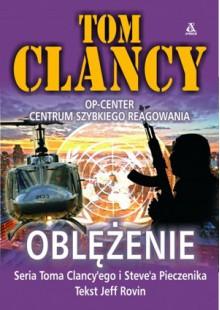 Oblężenie - Tom Clancy, Jeff Rovin, Steve Pieczenik
