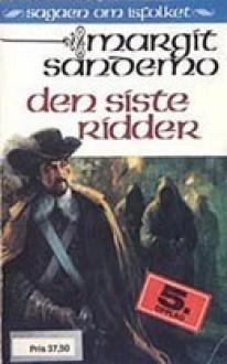 Den siste ridder (Sagaen om Isfolket, #14) - Margit Sandemo, Bente Meidell