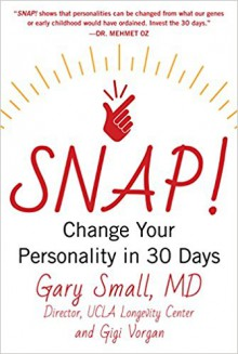 SNAP!: Change Your Personality in 30 Days - Gigi Vorgan, Gary Small